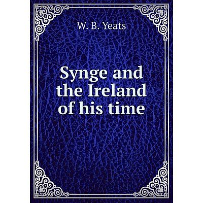 Книга Synge and the Ireland of his time