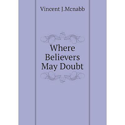 Книга Where Believers May Doubt