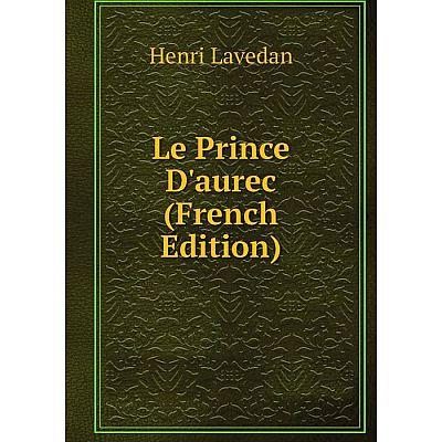 Книга Le Prince D'aurec