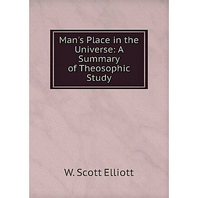 Книга Man's Place in the Universe: A Summary of the osophic Study