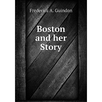 Книга Boston and her Story