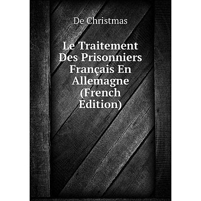 Книга Le Traitement Des Prisonniers Français En Allemagne
