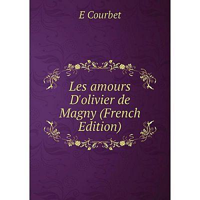 Книга Les amours D'olivier de Magny