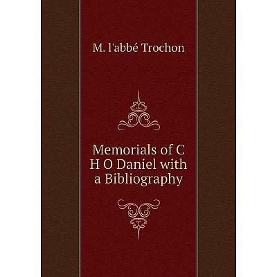 Книга Memoria ls of C H O Daniel with a Bibliography