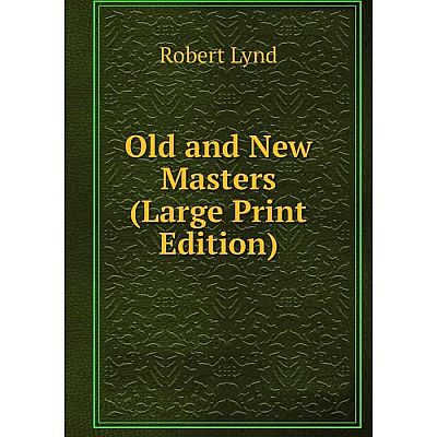 Книга Old and New Masters (Large Print Edition)