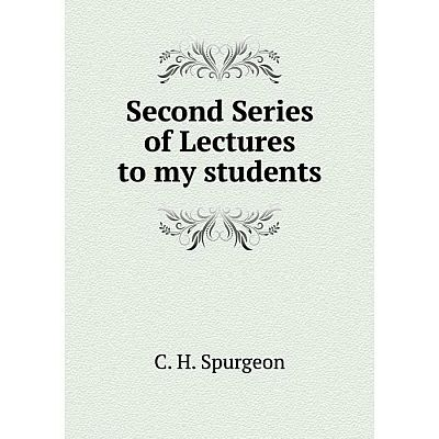 Книга Second Series of Lectures to my students