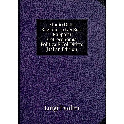 Книга Studio Della Ragioneria Nei Suoi Rapporti Coll'economia Politica E Col Diritto (Italian Edition)