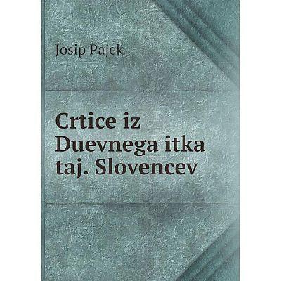 Книга Crtice iz Duevnega itka taj. Slovencev