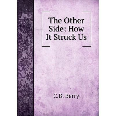 Книга The Other Side: How It Struck Us