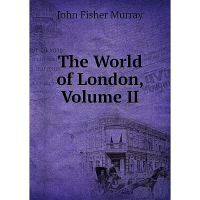 Книга The World of London, Volume II