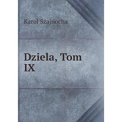 Книга Dziela, Tom IX