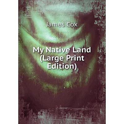 Книга My Native Land (Large Print Edition)