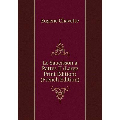 Книга Le Saucisson a Pattes II (Large Print Edition)