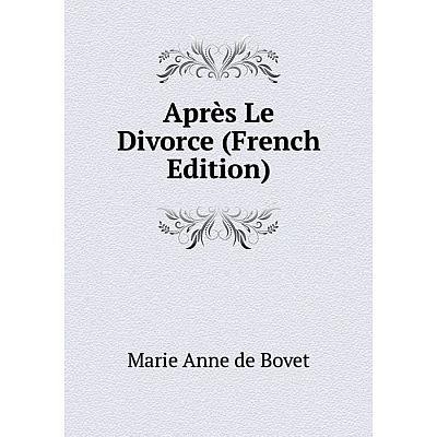 Книга Après Le Divorce (French Edition)