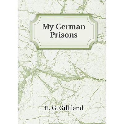 Книга My German Prisons