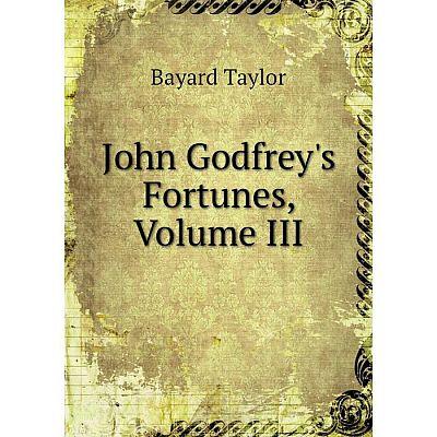 Книга John Godfrey's Fortunes, Volume III