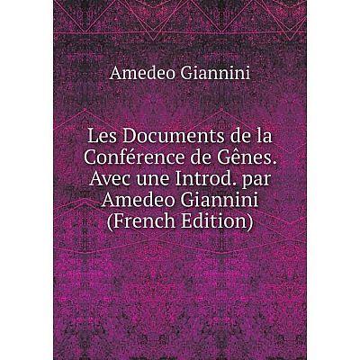 Книга Les Documents de la Conférence de Gênes Avec une Introd par Amedeo Giannini