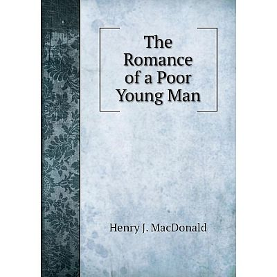 Книга The Romance of a Poor Young Man