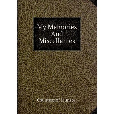 Книга My Memories And Miscellanies