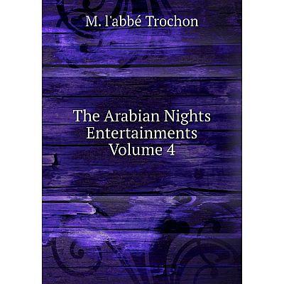 Книга The Arabian Nights Entertainments Volume 4
