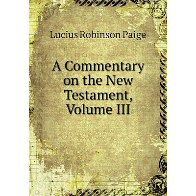 Книга A Commentary on the New Testament, Volume III