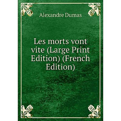 Книга Les morts vont vite (Large Print Edition)