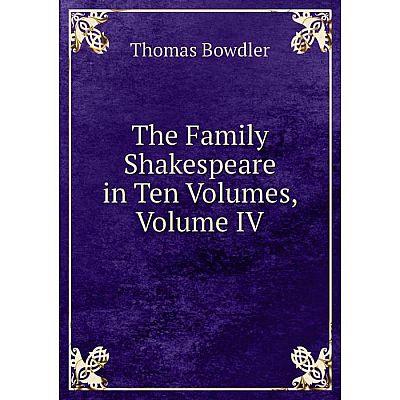 Книга The Family Shakespeare in Ten Volumes, Volume IV