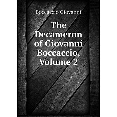Книга The Decameron of Giovanni Boccaccio, Volume 2