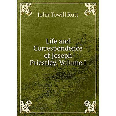 Книга Life and Correspondence of Joseph Priestley, Volume I