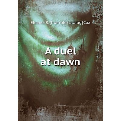 Книга A duel at dawn