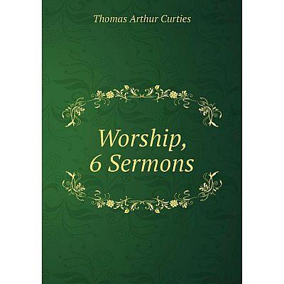 Книга Worship, 6 Sermons