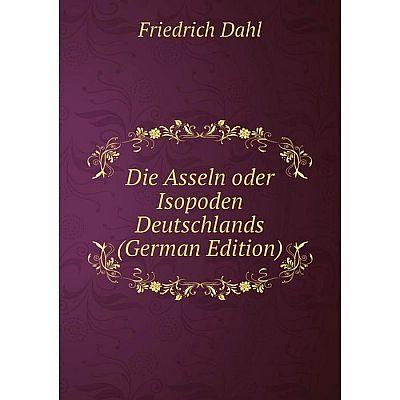 Книга Die Asseln oder Isopoden Deutschlands (German Edition)