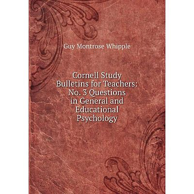 Книга Cornell Study Bulletins for Teachers: No. 3 Questions in General and Educational Psychology