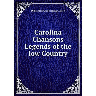 Книга Carolina Chansons Legends of the low Country