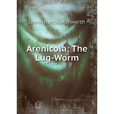 Книга Arenicola: The Lug-Worm