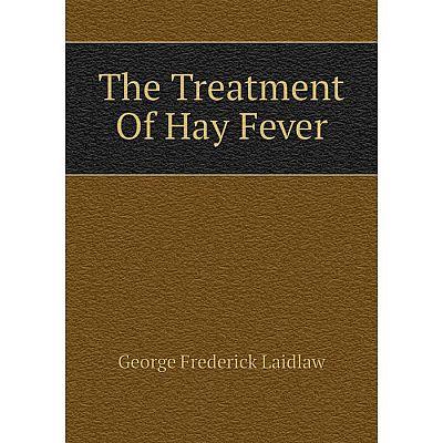 Книга The Treatment Of Hay Fever