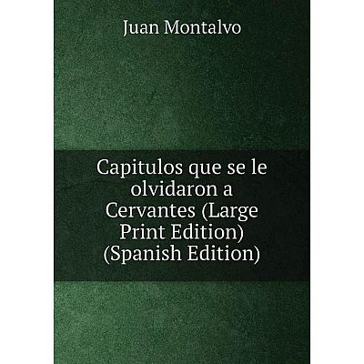 Книга Capitulos que se le olvidaron a Cervantes (Large Print Edition) (Spanish Edition)