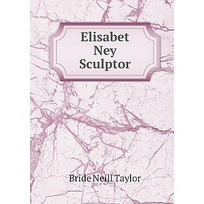 Книга Elisabet Ney Sculptor