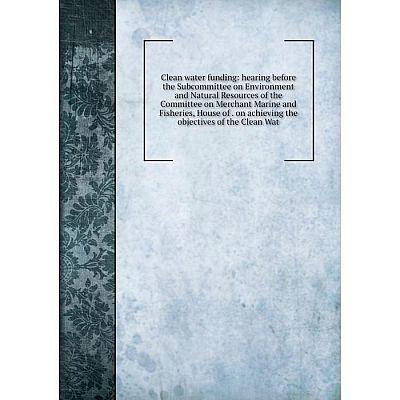 Книга Clean water funding