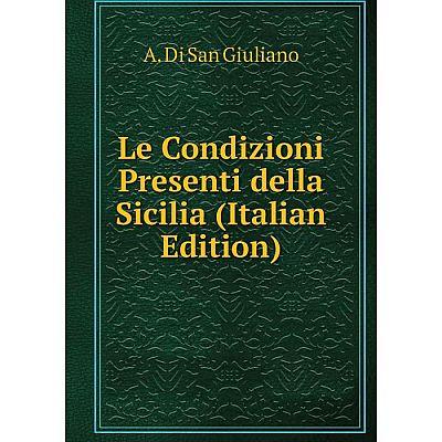 Книга Le Condizioni Presenti della Sicilia