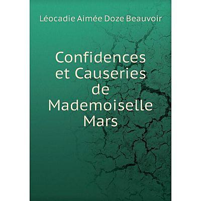 Книга Confidences et Causeries de Mademoiselle Mars
