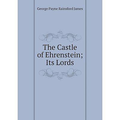 Книга The Castle of EhrensteinIts Lords