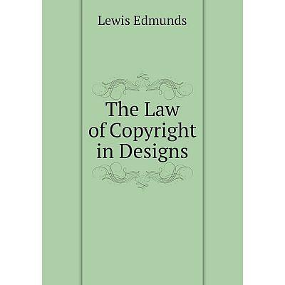 Книга The Law of Copyright in Designs