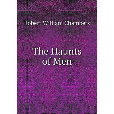 Книга The Haunts of Men
