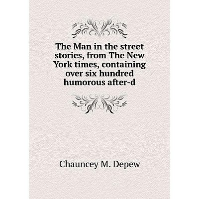Книга The Man in the street stories, from The New York times, containing over six hundred humorous after-d