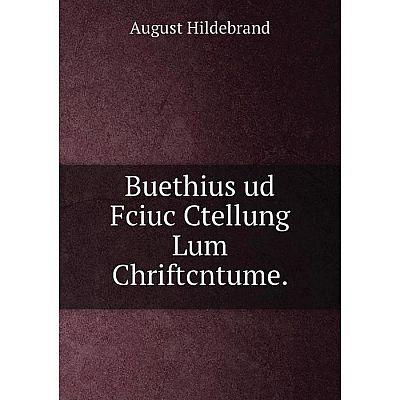 Книга Buethius ud Fciuc Ctellung Lum Chriftcntume.