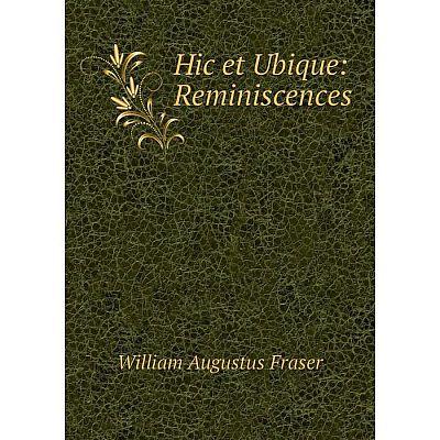 Книга Hic et Ubique: Reminiscences