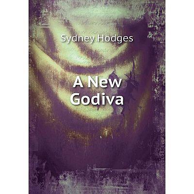 Книга A New Godiva