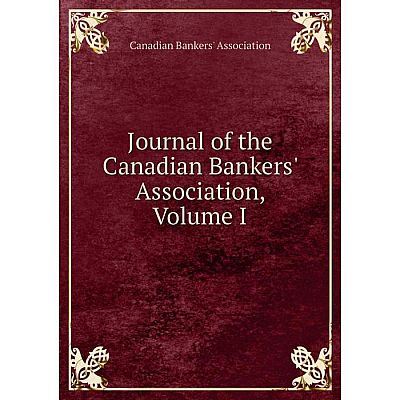 Книга Journal of the Canadian Bankers' Association, Volume I