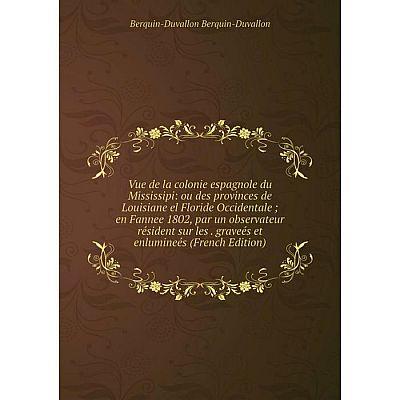 Книга Vue de la colonie espagnole du Mississipi